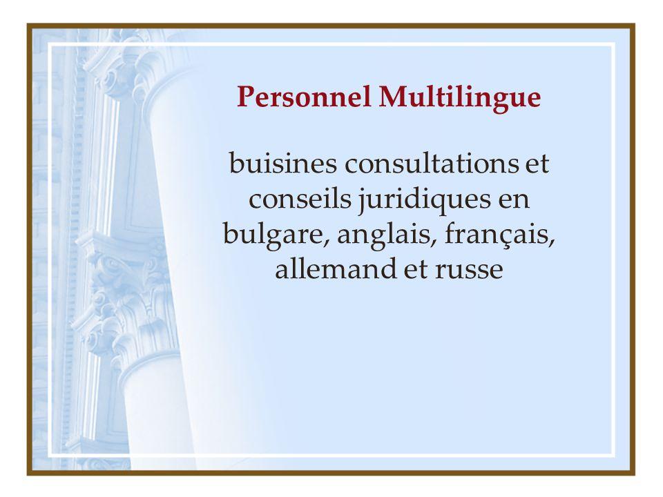 Personnel Multilingue buisines consultations et conseils juridiques en bulgare, anglais, français, allemand et russe