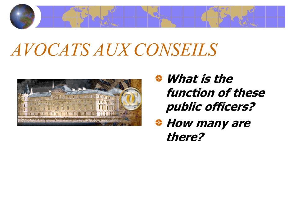 AVOCATS AUX CONSEILS What is the function of these public officers? How many are there?