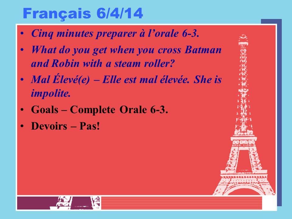 Français 6/4/14 Cinq minutes preparer à l'orale 6-3.