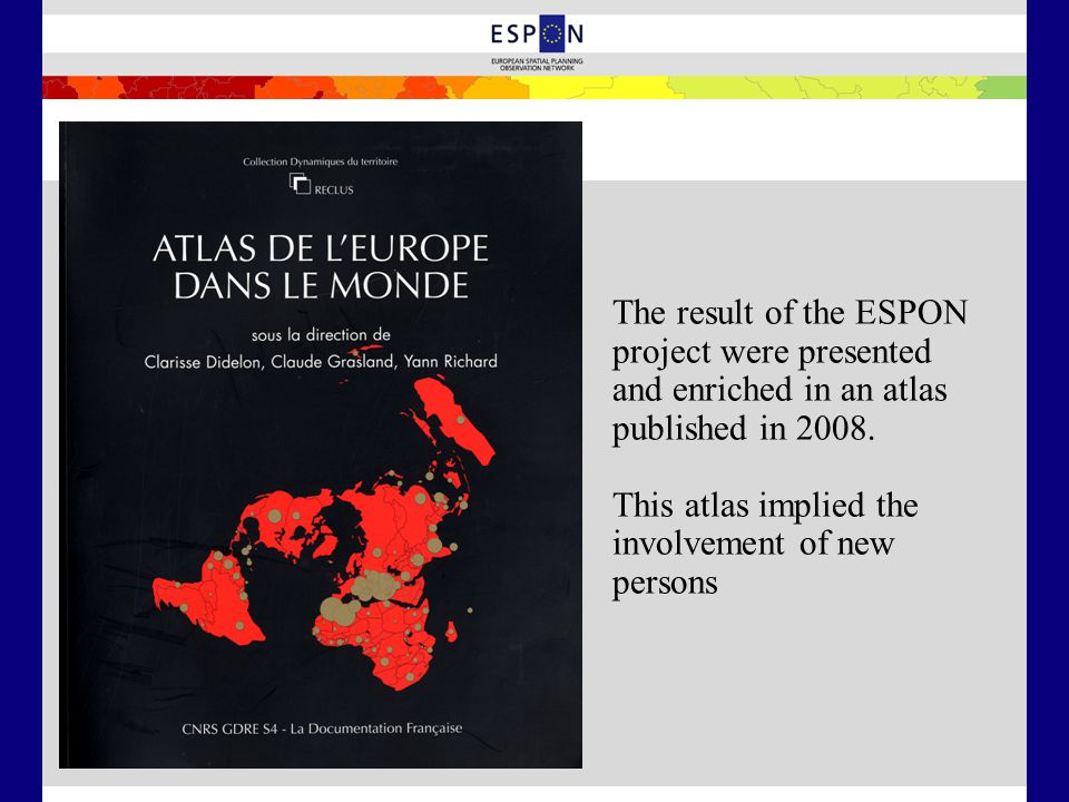 The result of the ESPON project were presented and enriched in an atlas published in 2008.