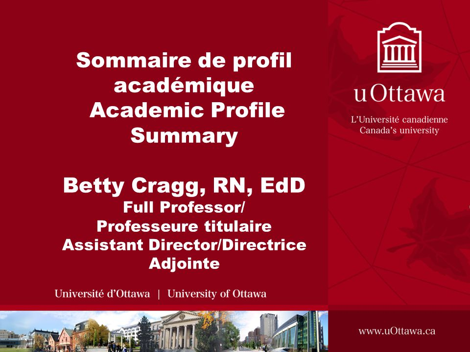 Faculté des sciences de la santé / Faculty of Health Sciences Enseignement / Teaching Staff development University of Western Ontario x 7 years University of Ottawa since 1991 –Post RN BScN – NSG 3118 Nursing as a Social Force –Master's course – NSG 6134 Educator's Role of the Advanced Practice Nurse Online in winter term –Graduate supervision – MScN and PhD