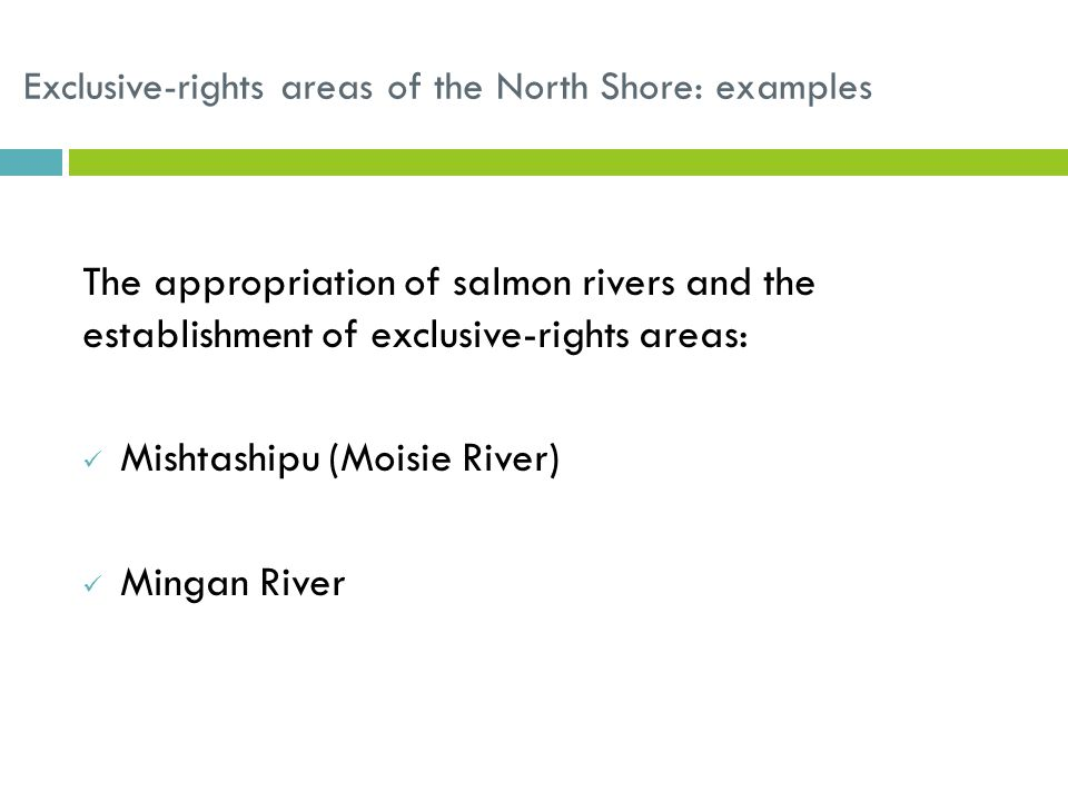 Exclusive-rights areas of the North Shore: examples The appropriation of salmon rivers and the establishment of exclusive-rights areas: Mishtashipu (Moisie River) Mingan River