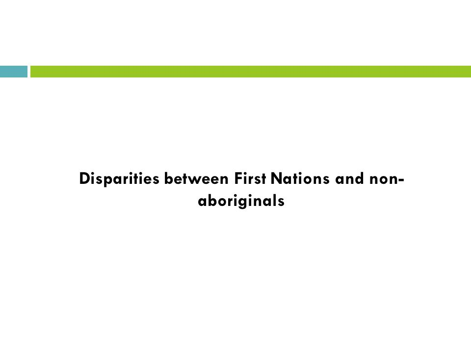 Disparities between First Nations and non- aboriginals
