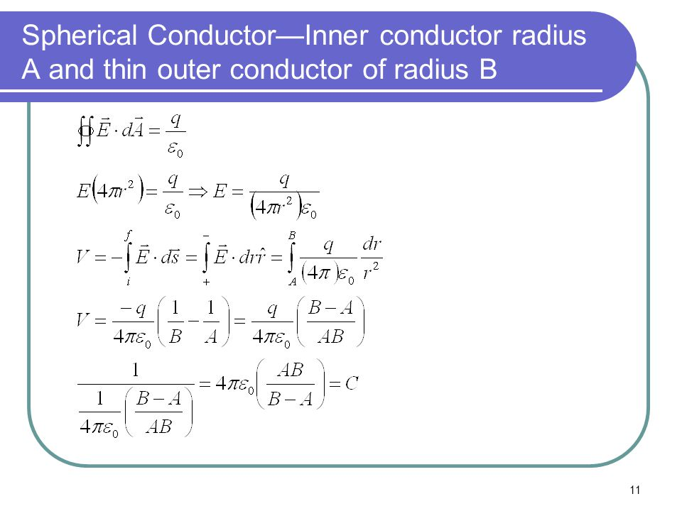 11 Spherical Conductor—Inner conductor radius A and thin outer conductor of radius B
