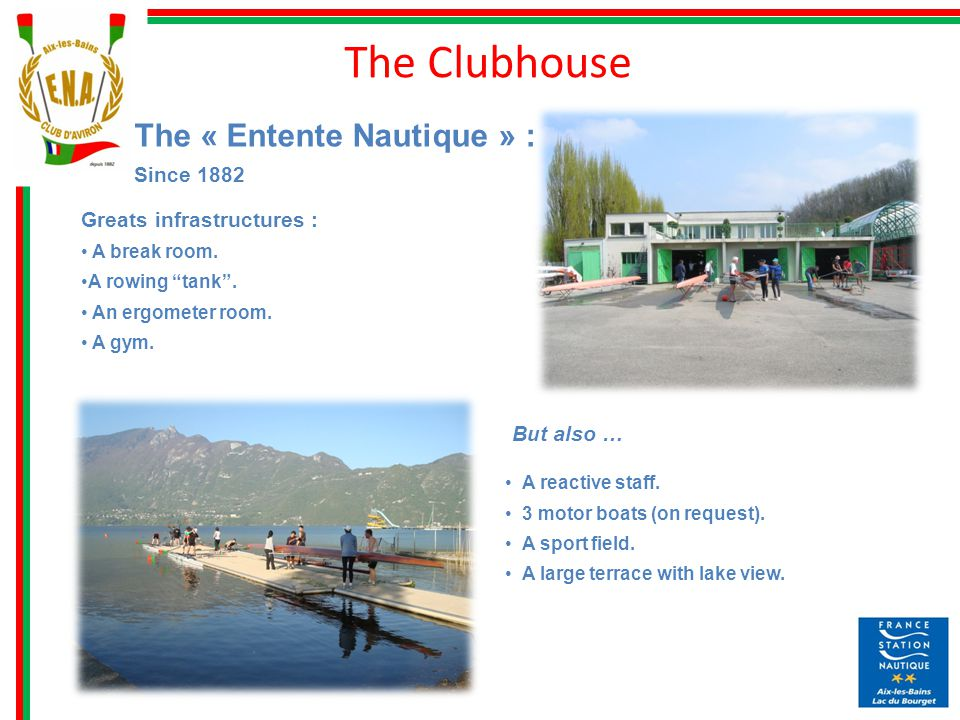 The « Entente Nautique » : Since 1882 Greats infrastructures : A break room.
