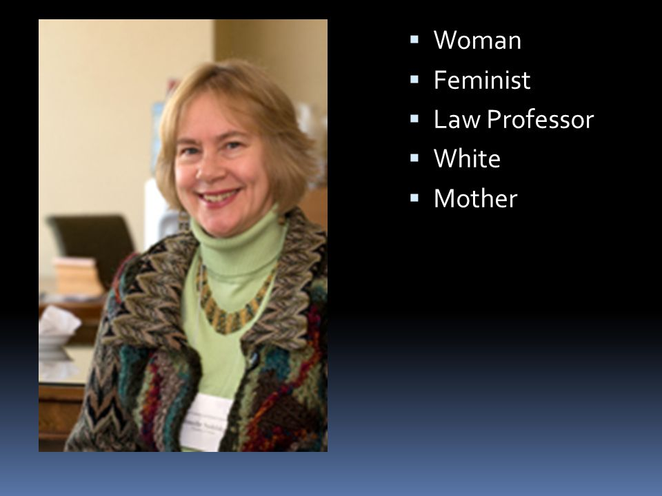  Feminist  Law Professor  White  Mother