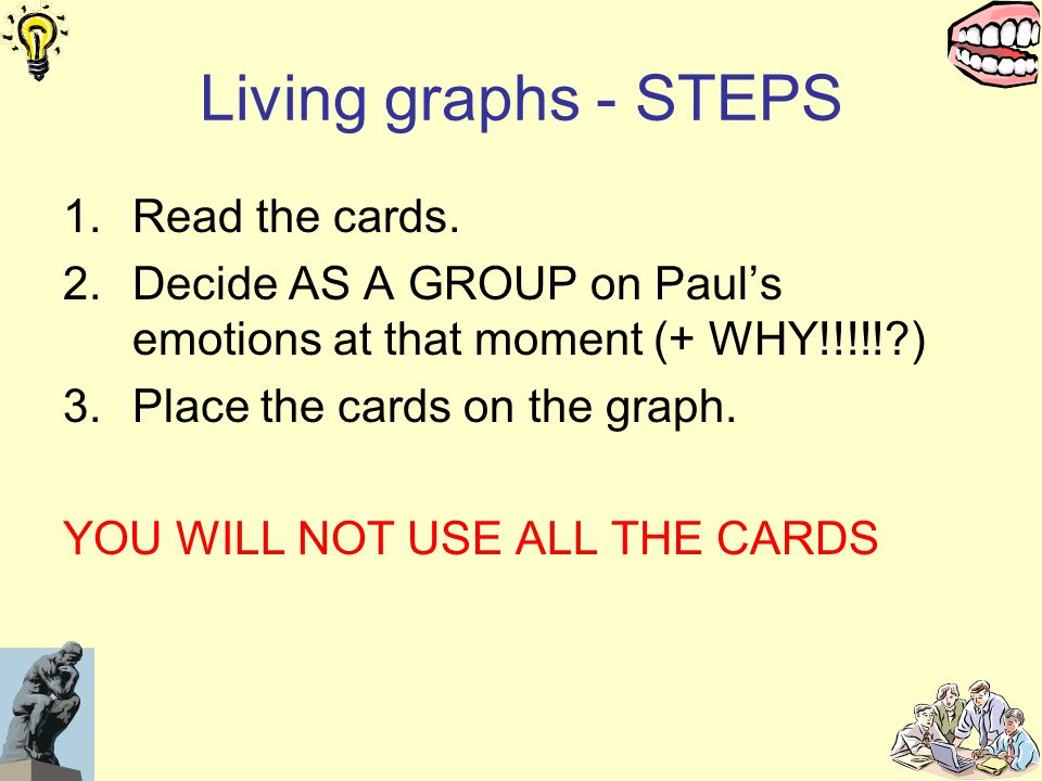 Living graphs - STEPS 1.Read the cards.