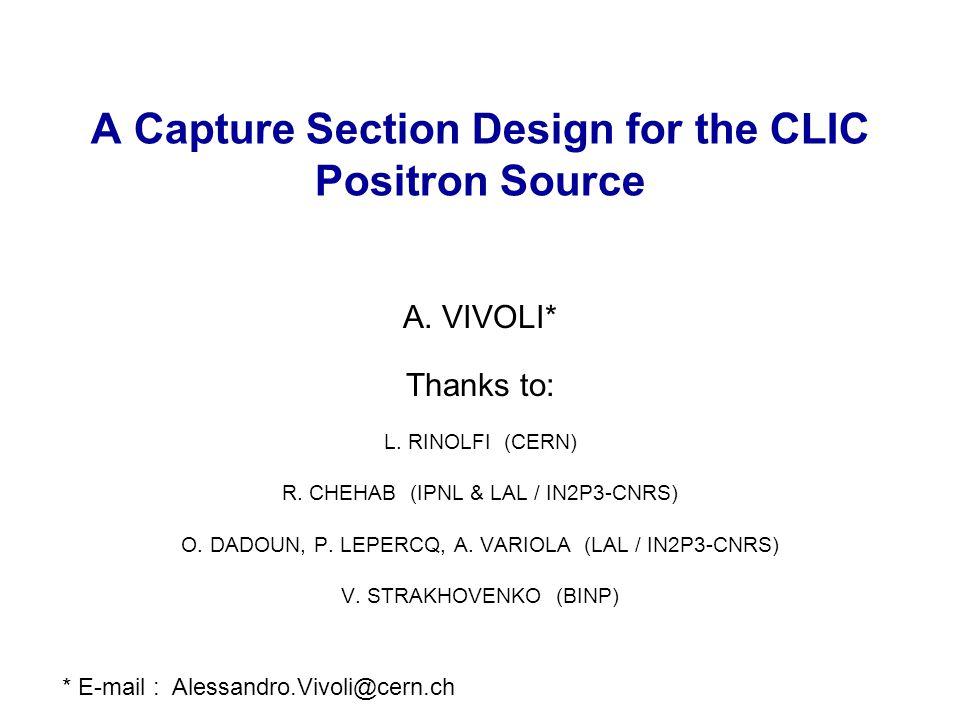 Capture Results 17/04/2015A.Vivoli, CLIC Positron Source, POSIPOL 2009, LYON 12 S cm N.