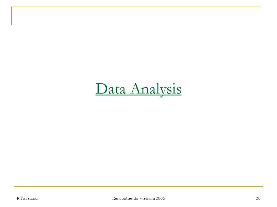 P.Tisserand Rencontres du Vietnam 2006 20 Data Analysis