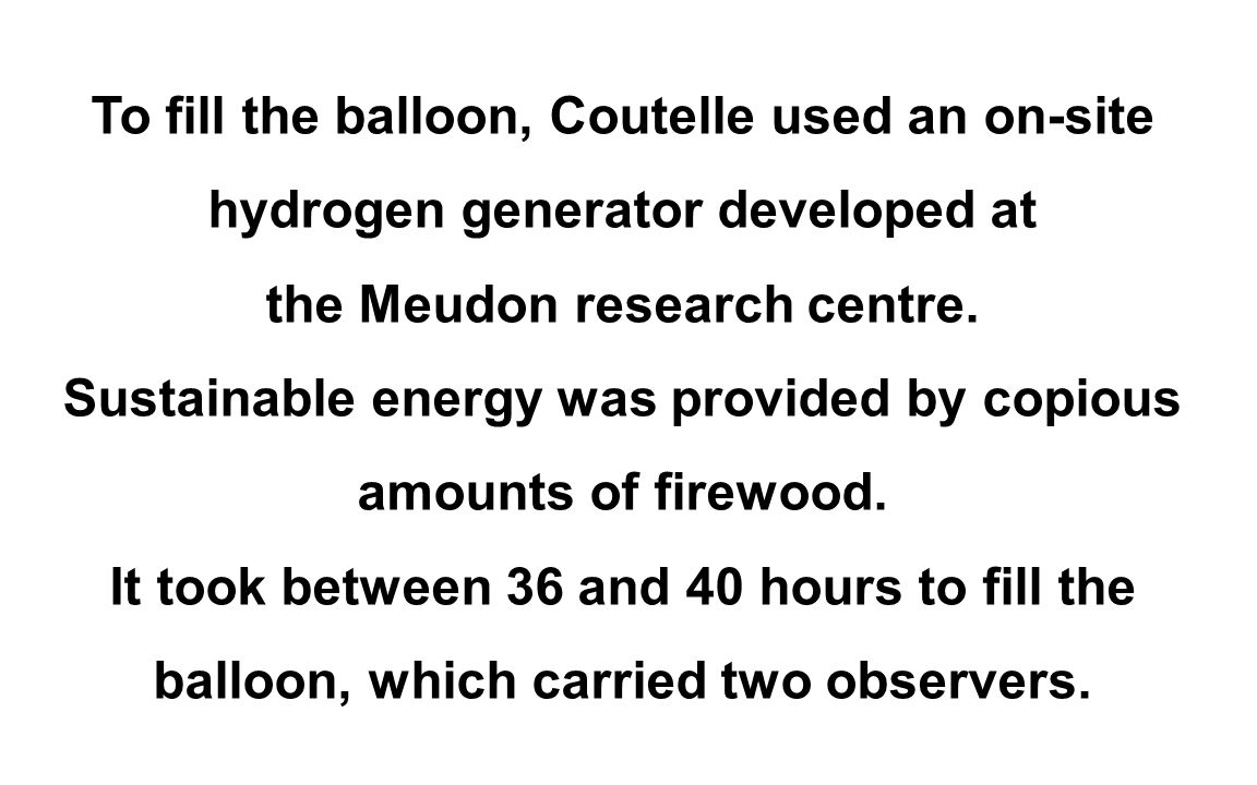 To fill the balloon, Coutelle used an on-site hydrogen generator developed at the Meudon research centre.