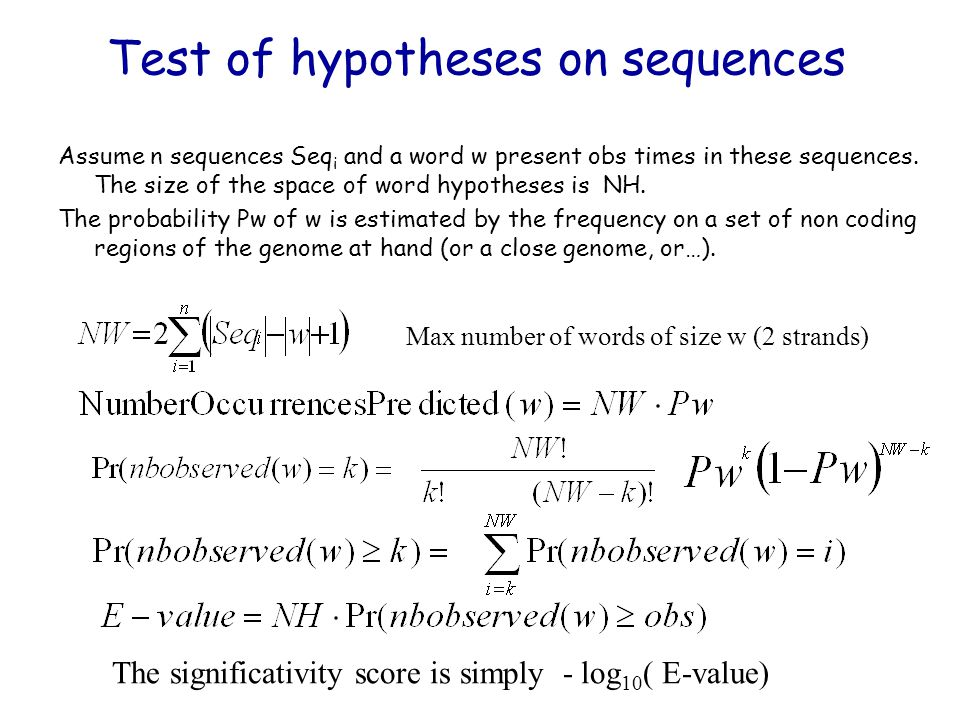 Test of hypotheses on sequences Assume n sequences Seq i and a word w present obs times in these sequences.