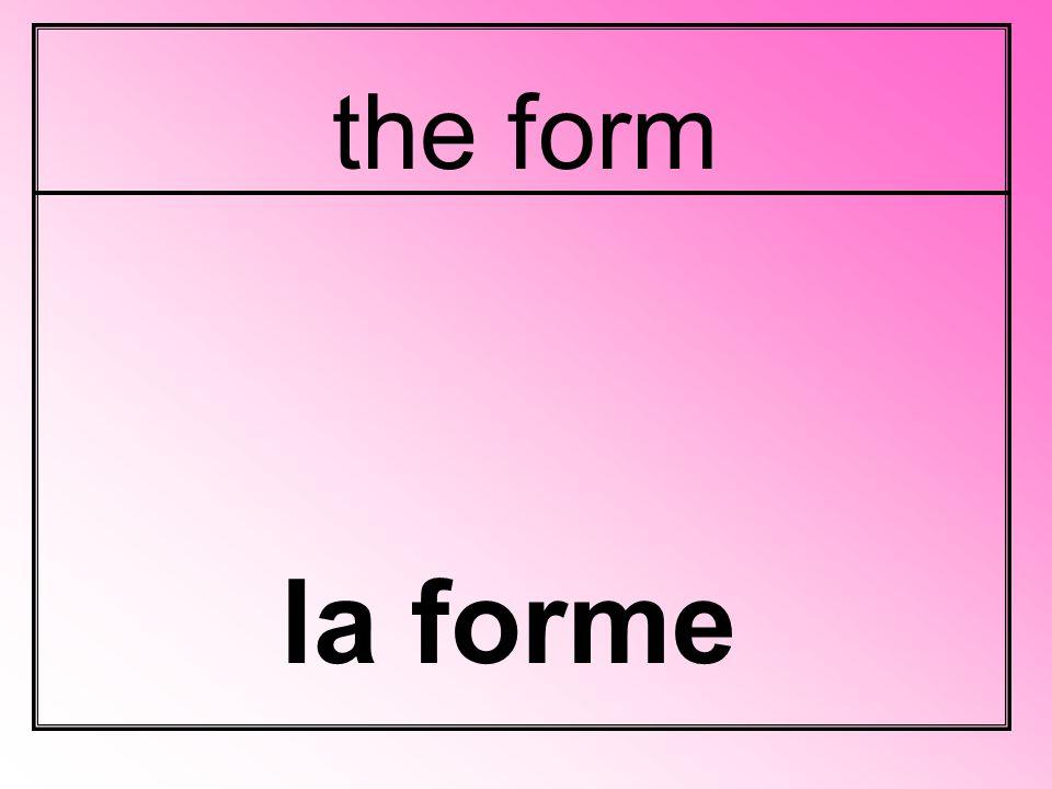 the form la forme