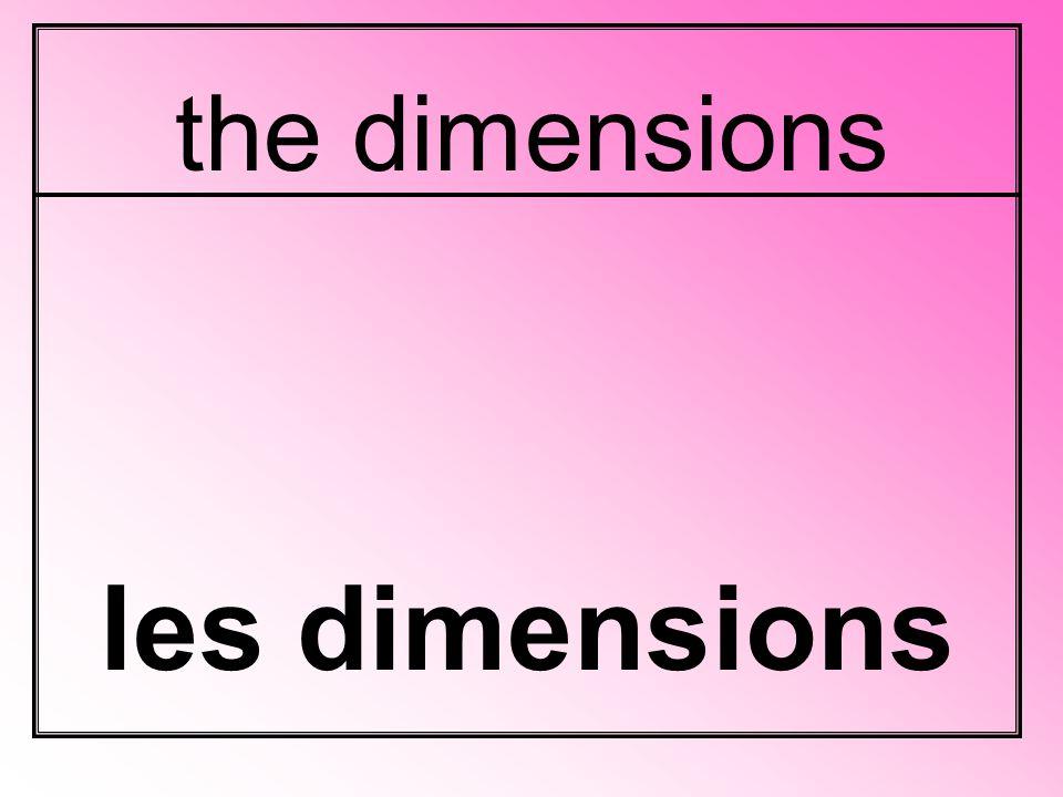 the dimensions les dimensions
