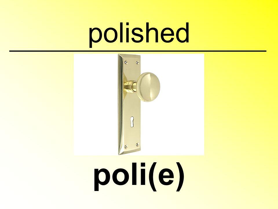 polished poli(e)