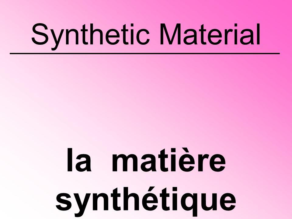 Synthetic Material la matière synthétique