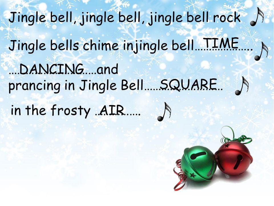 Jingle bell, jingle bell, jingle bell rock Jingle bells swing and jingle bells ring Snowing and blowing up bushels of fun Now the jingle hop has begun.