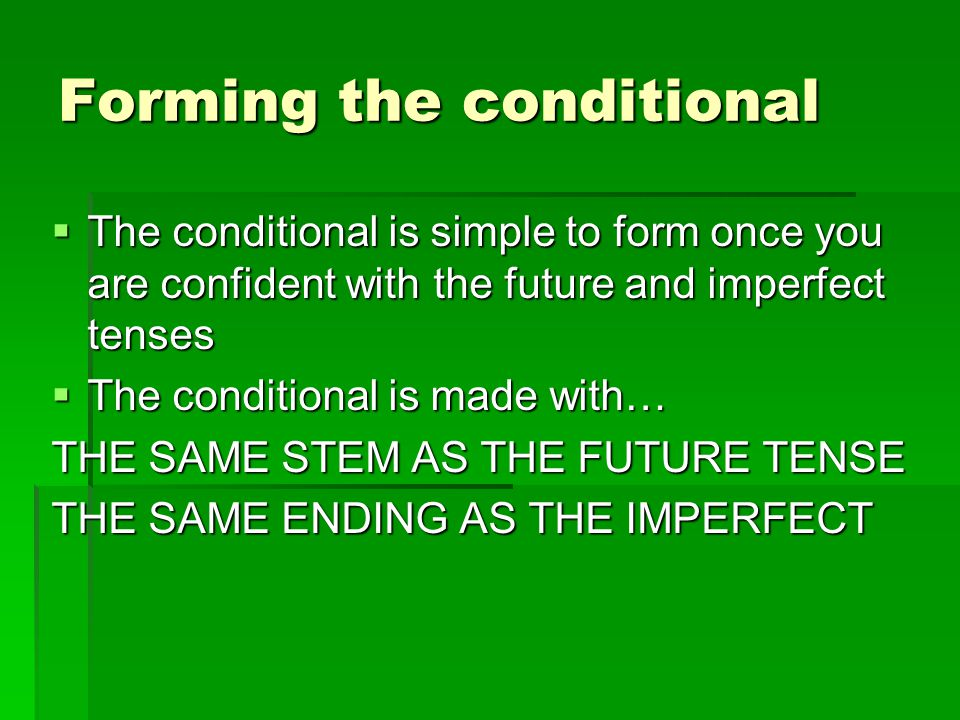 The Future Stem TTTThe future stem for all regular verbs is the INFINITIVE (For –re verbs, you need to drop the final –e) eeee.g.