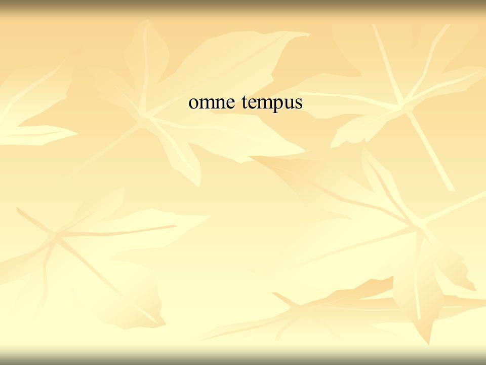 omne tempus omne tempus