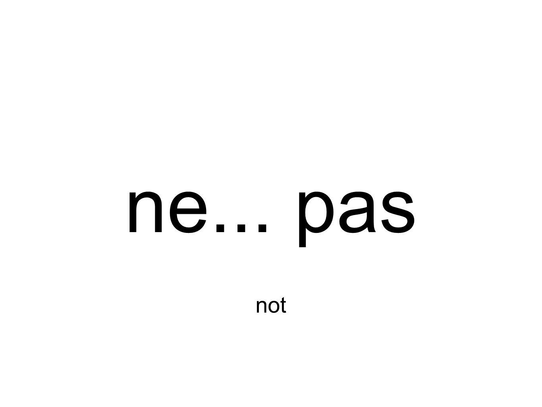 ne... pas not