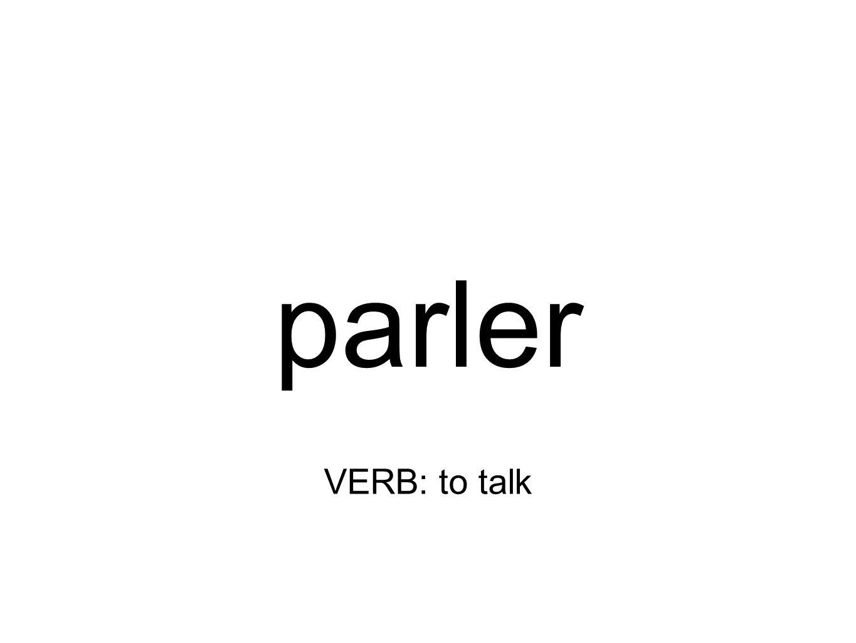 parler VERB: to talk