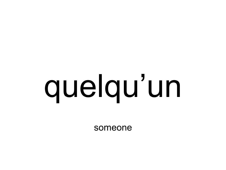 quelqu'un someone