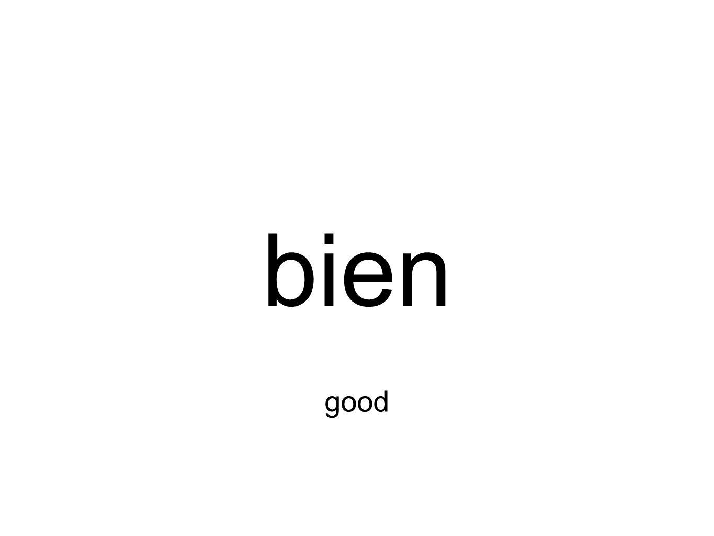 bien good