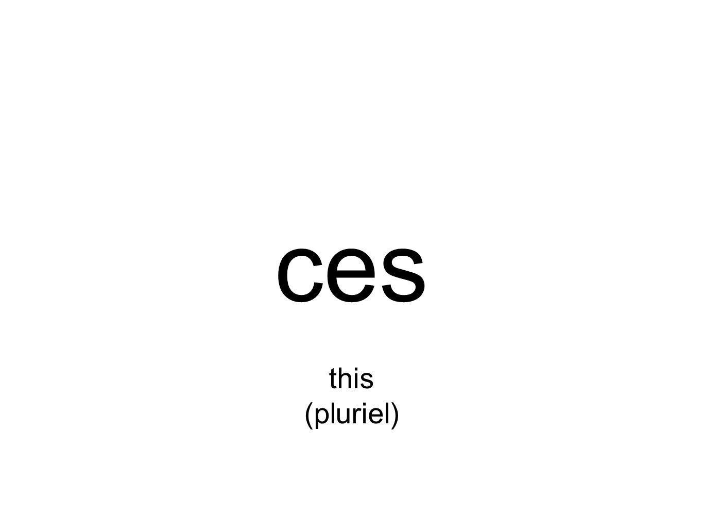 ces this (pluriel)