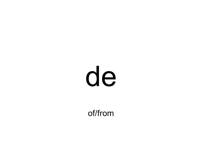 de of/from