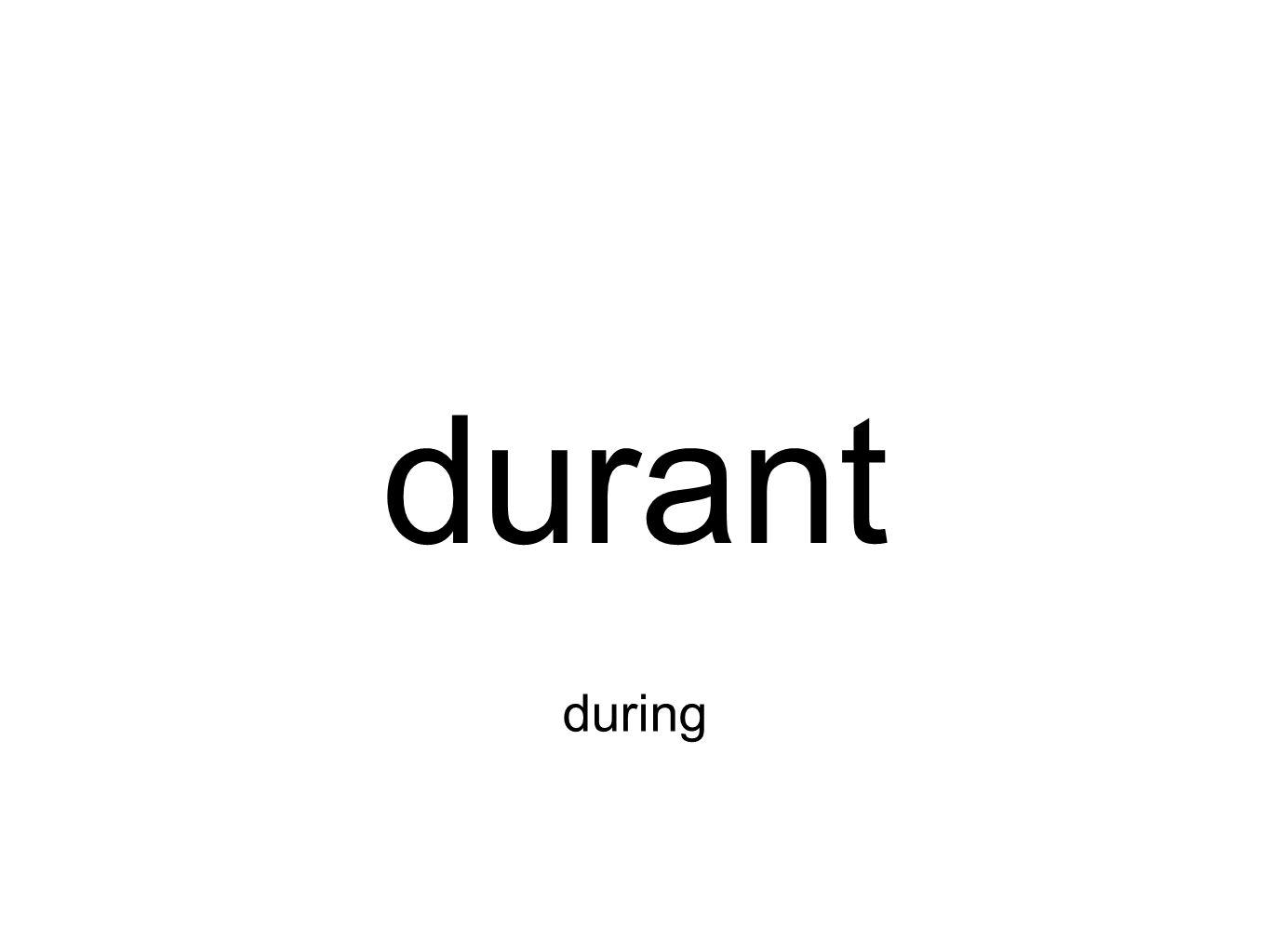 durant during