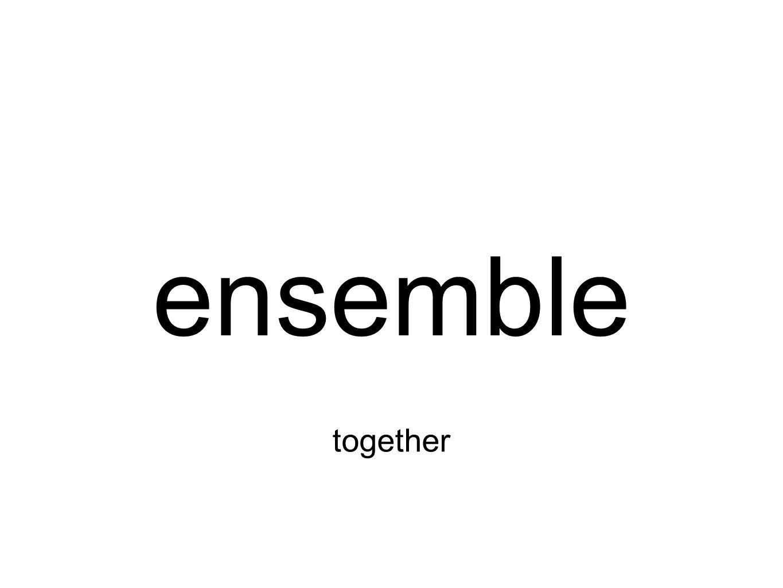 ensemble together