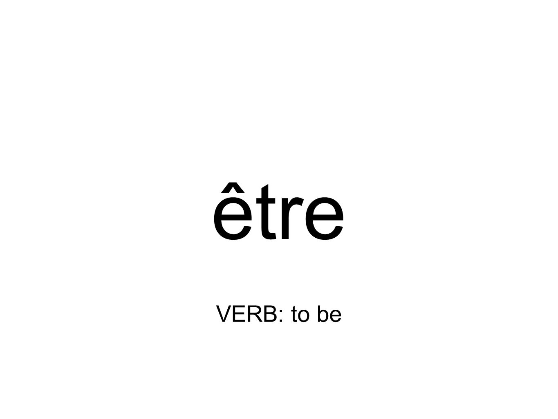 être VERB: to be