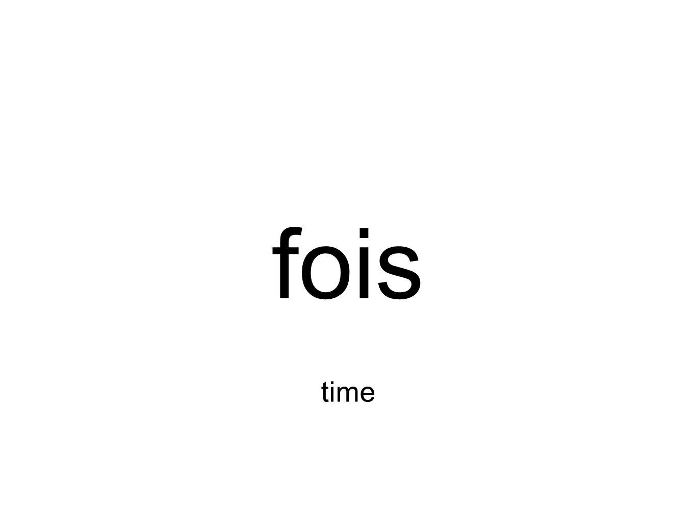 fois time