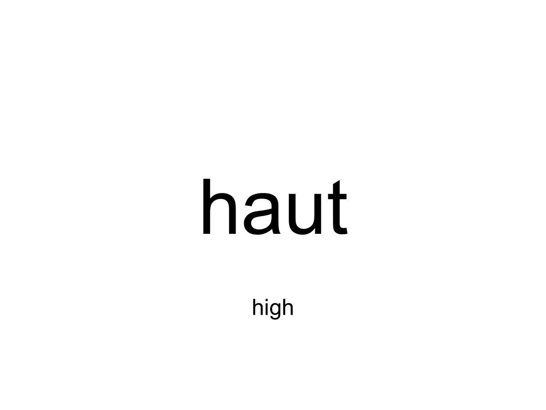 haut high