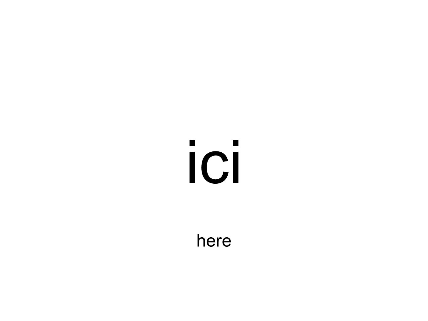ici here
