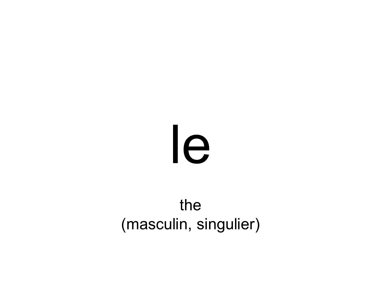 le the (masculin, singulier)