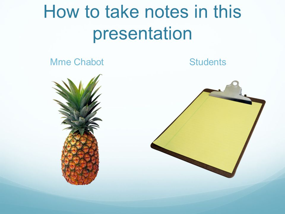 How to take notes in this presentation Mme ChabotStudents