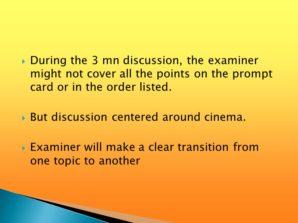  The remaining 2 topics will be chosen by the examiner, avoiding any overlap with the part 1 stimulus card and your nominated topic  You will not know in advance which aspects will be covered  At the end, you will have been examined on the 4 AS topics