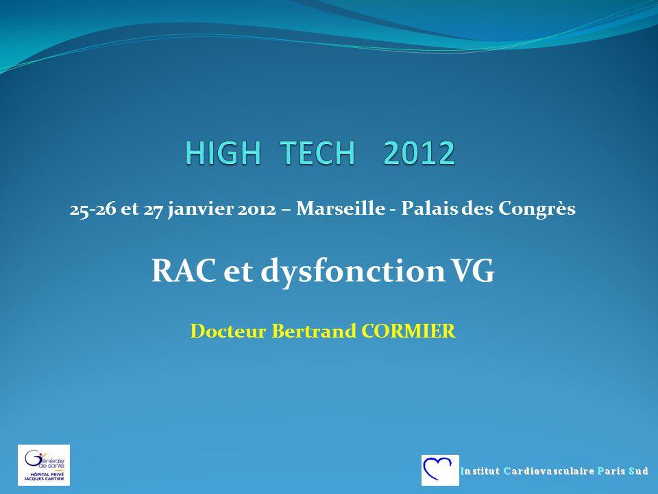 25-26 et 27 janvier 2012 – Marseille - Palais des Congrès Conflit d'Intérêt : aucun Docteur Bertrand CORMIER