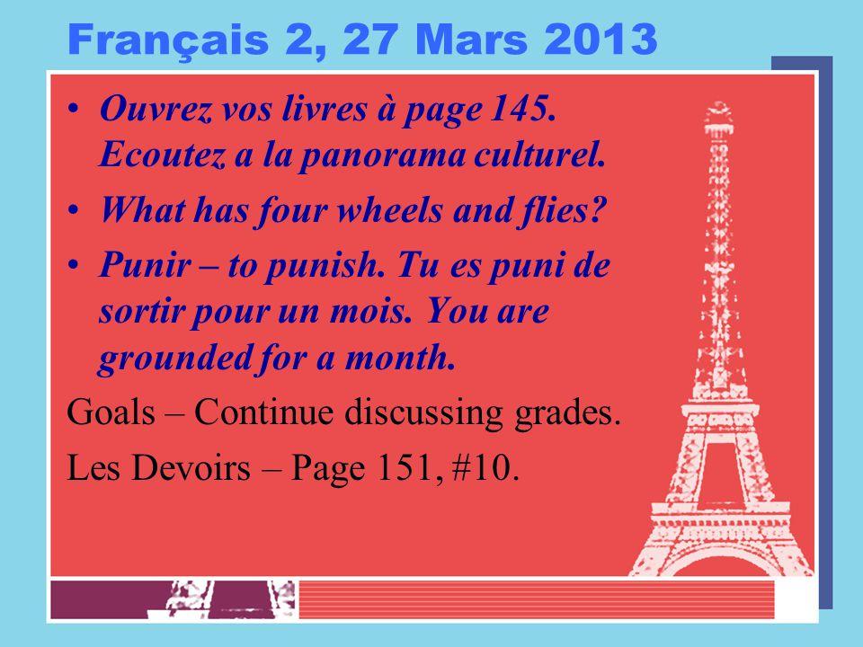 Français 2, 27 Mars 2013 Ouvrez vos livres à page 145.