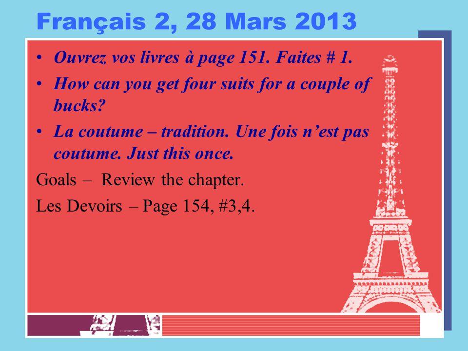 Français 2, 28 Mars 2013 Ouvrez vos livres à page 151.
