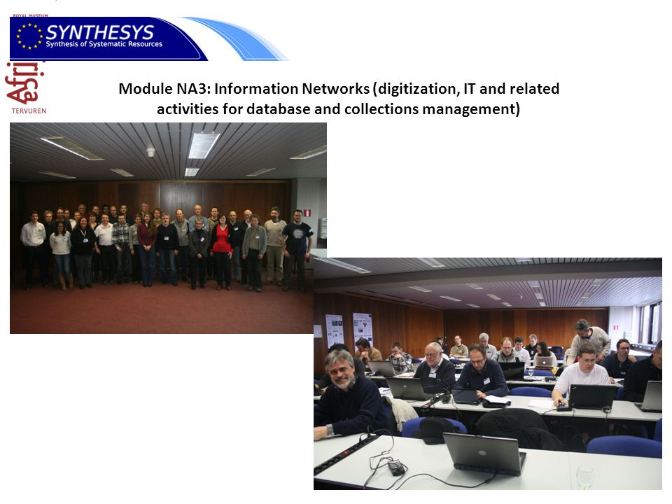 Module NA3: Information Networks (digitization, IT and related activities for database and collections management)