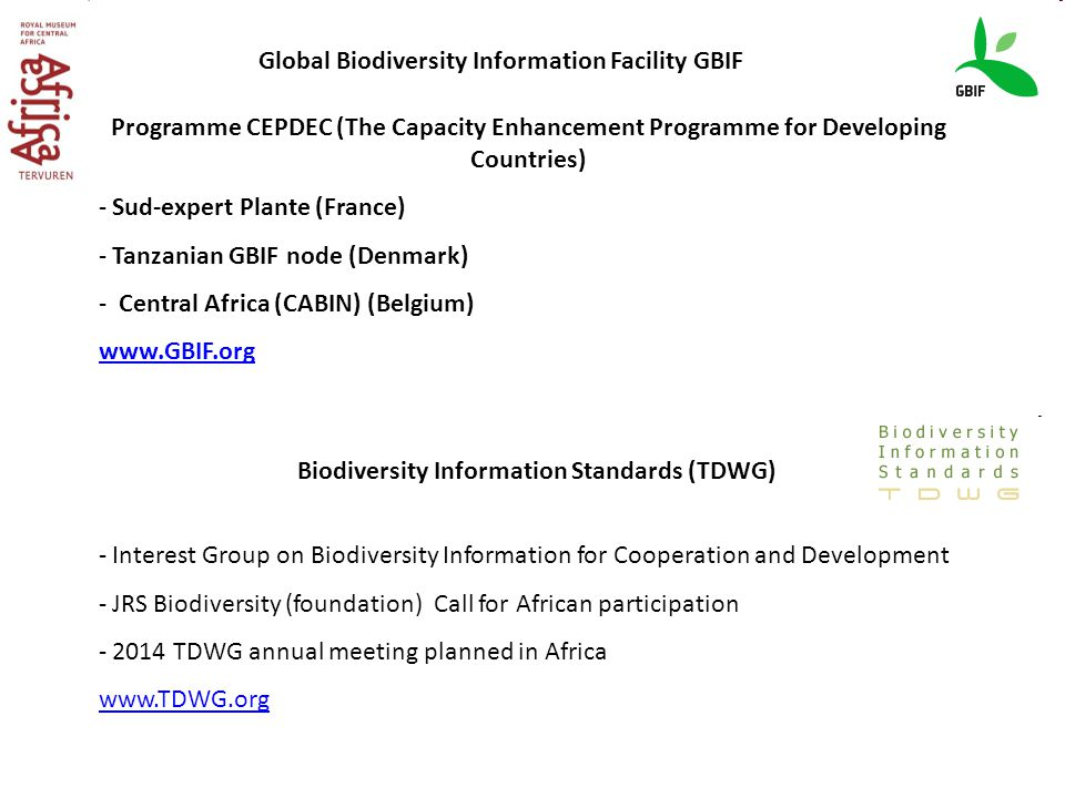 Programme CEPDEC (The Capacity Enhancement Programme for Developing Countries) - Sud-expert Plante (France) - Tanzanian GBIF node (Denmark) - Central