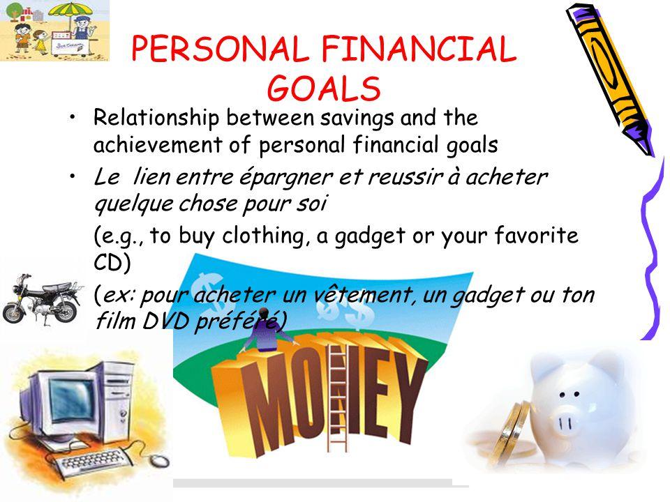 PERSONAL FINANCIAL GOALS Relationship between savings and the achievement of personal financial goals Le lien entre épargner et reussir à acheter quel