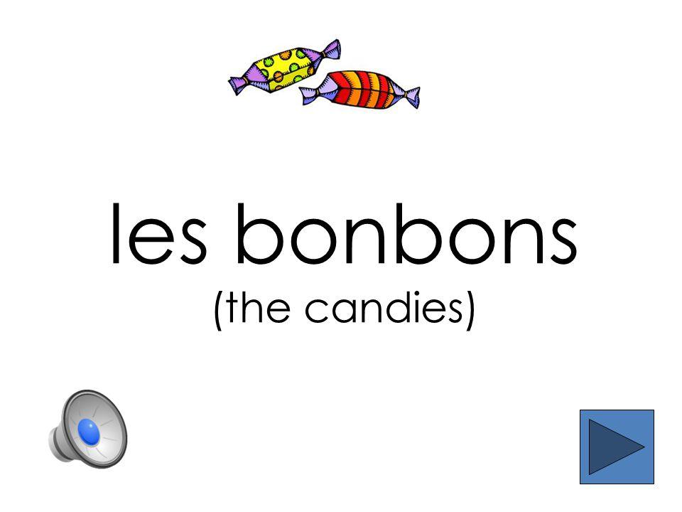 les bonbons (the candies)