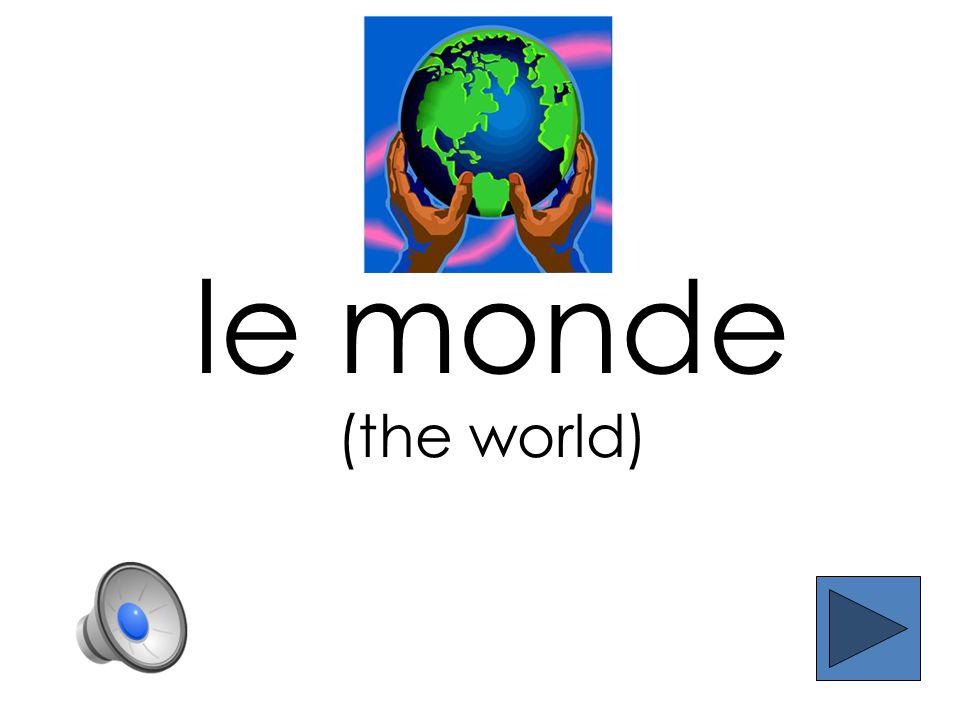 le monde (the world)