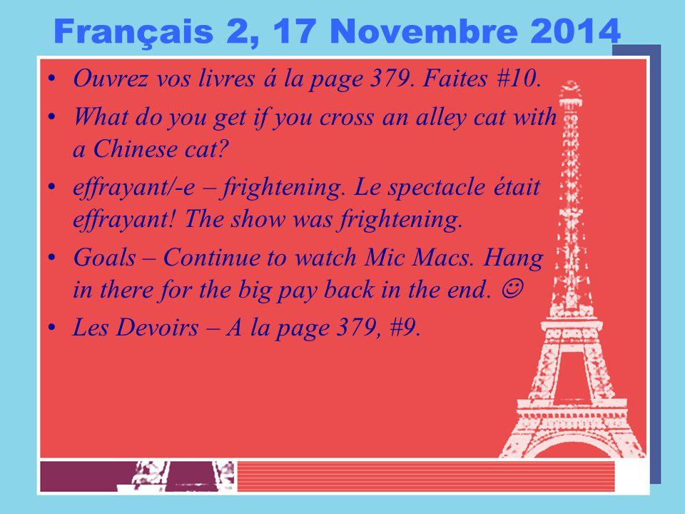 Français 2, 17 Novembre 2014 Ouvrez vos livres á la page 379.