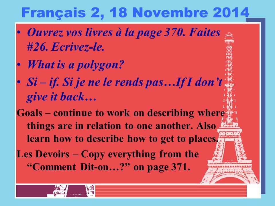 Français 2, 18 Novembre 2014 Ouvrez vos livres à la page 370.