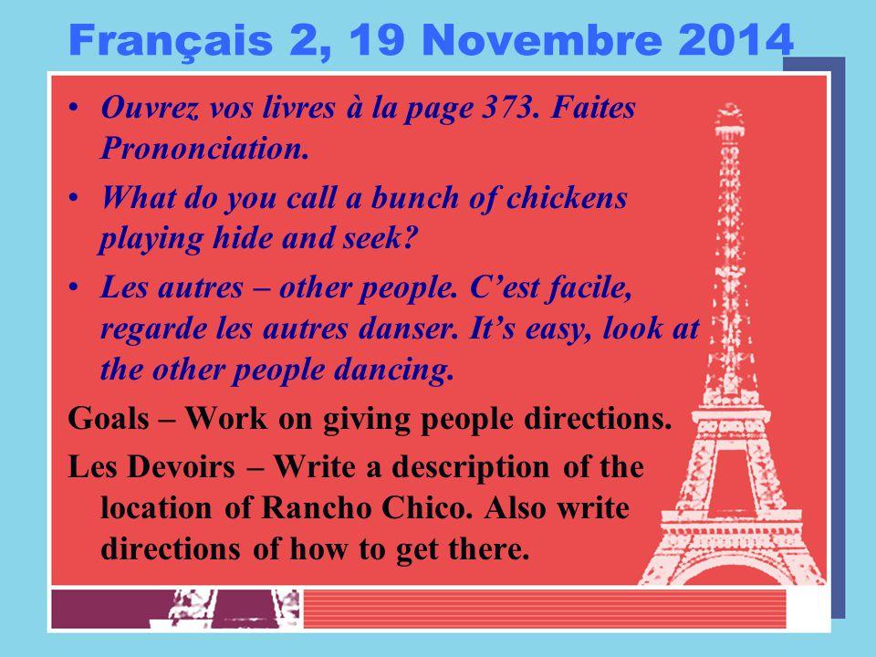 Français 2, 19 Novembre 2014 Ouvrez vos livres à la page 373.