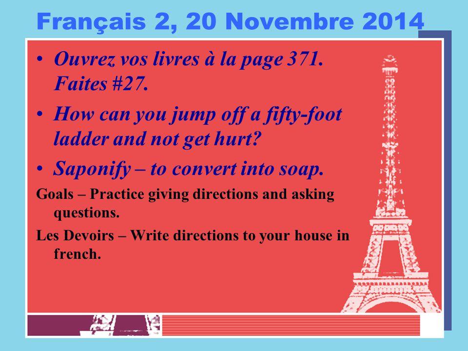Français 2, 20 Novembre 2014 Ouvrez vos livres à la page 371.