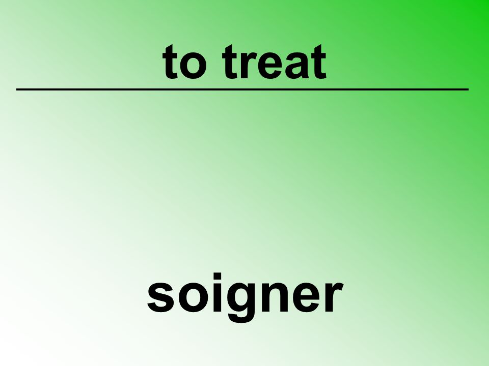 to treat soigner